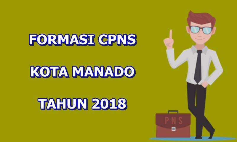 Formasi CPNS Manado 2018,  CPNS Manado 2018,