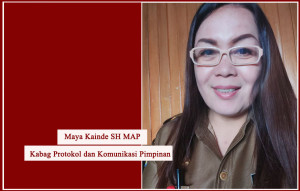 Kabag Protokol dan Komunikasi Pimpinan, maya kainde